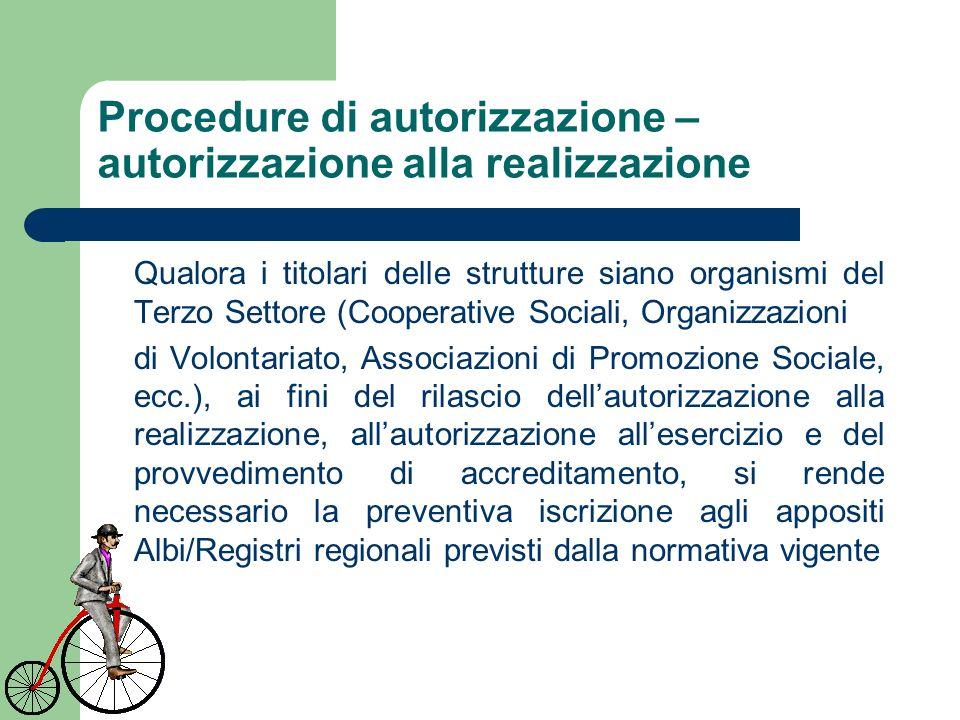 Procedure di autorizzazione – autorizzazione alla realizzazione Qualora i titolari delle strutture siano organismi del Terzo Settore (Cooperative Soci
