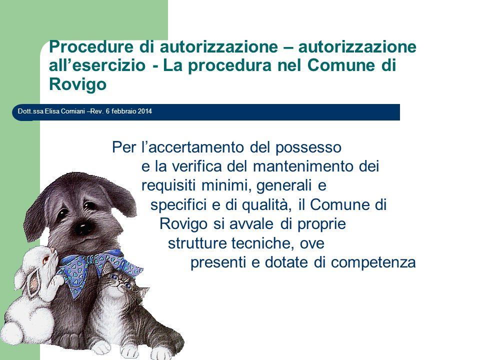 Procedure di autorizzazione – autorizzazione allesercizio - La procedura nel Comune di Rovigo Dott.ssa Elisa Corniani –Rev. 6 febbraio 2014 Per laccer