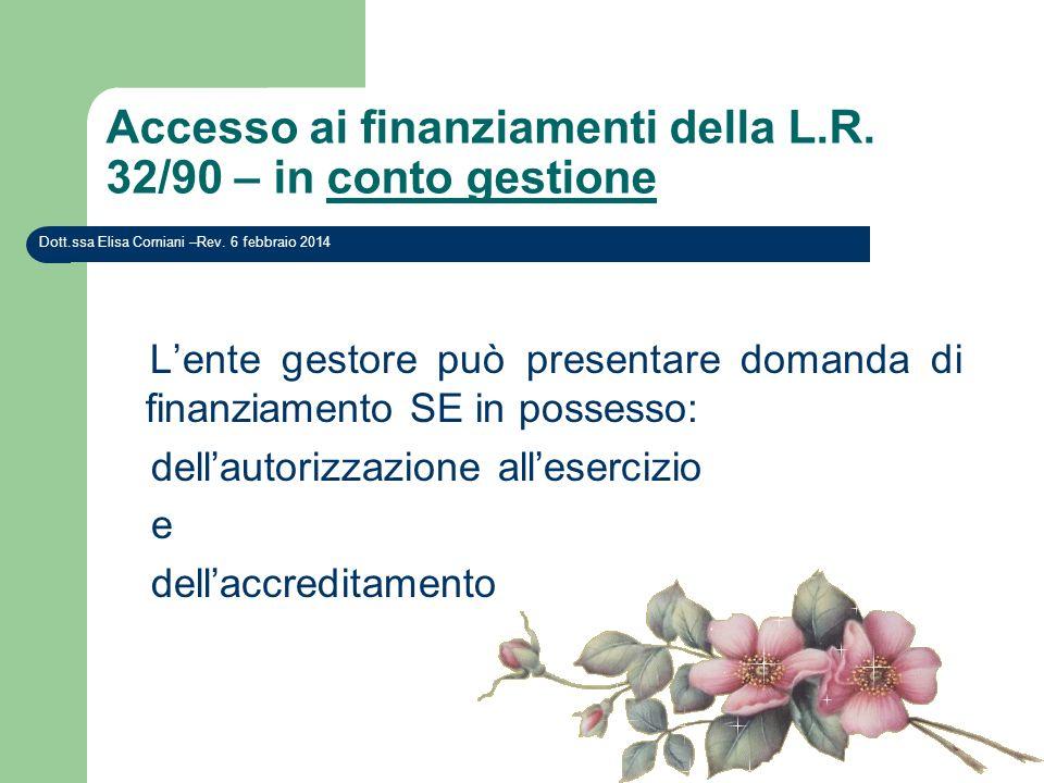 Accesso ai finanziamenti della L.R. 32/90 – in conto gestione Dott.ssa Elisa Corniani –Rev. 6 febbraio 2014 Lente gestore può presentare domanda di fi