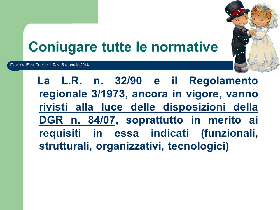 Accreditamento Istituzionale Il Comune che riceve la domanda di accreditamento istituzionale entro 10 giorni (dei 120 previsti) Dott.ssa Elisa Corniani –Rev.