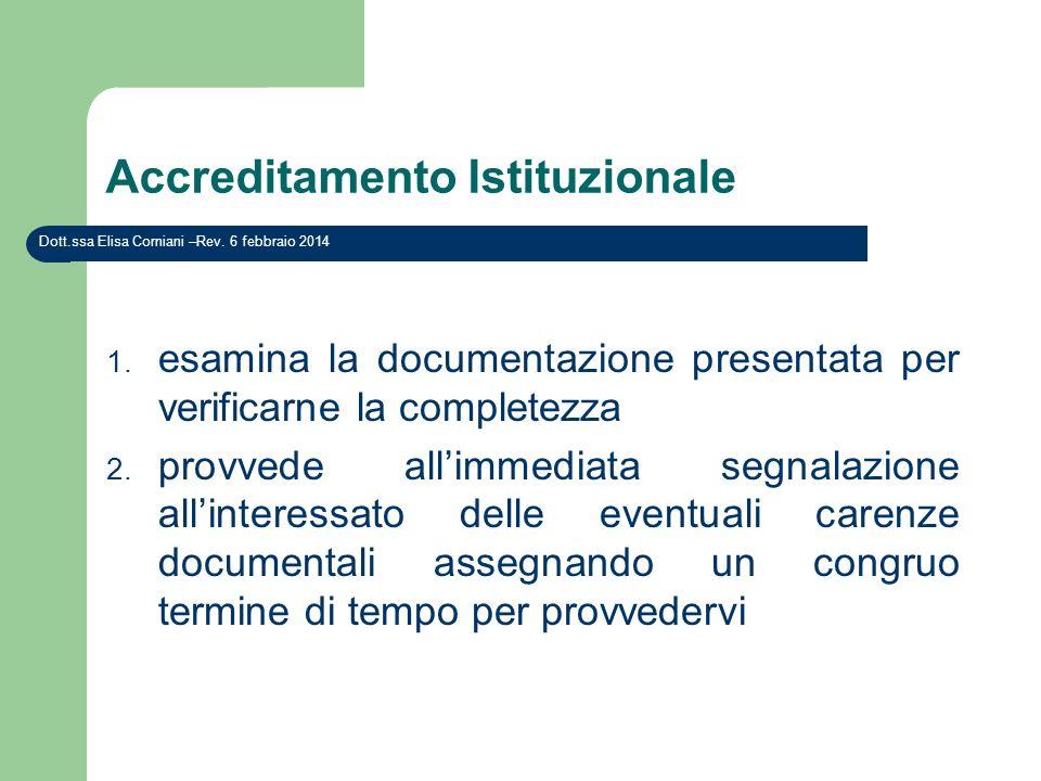 Accreditamento Istituzionale 1. esamina la documentazione presentata per verificarne la completezza 2. provvede allimmediata segnalazione allinteressa