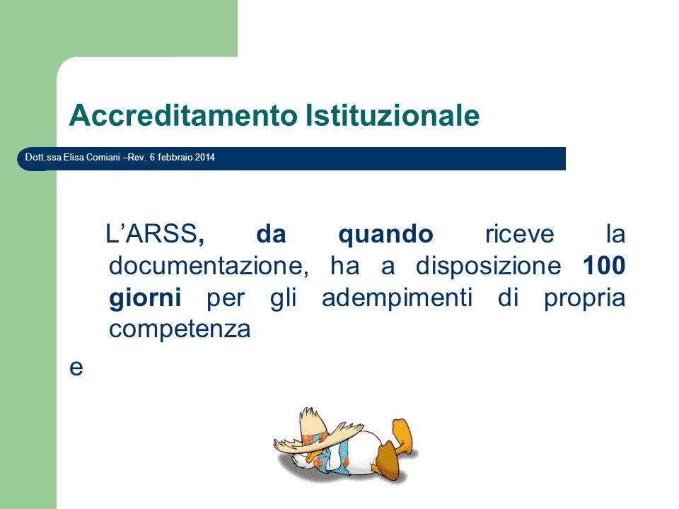 Accreditamento Istituzionale LARSS, da quando riceve la documentazione, ha a disposizione 100 giorni per gli adempimenti di propria competenza e Dott.