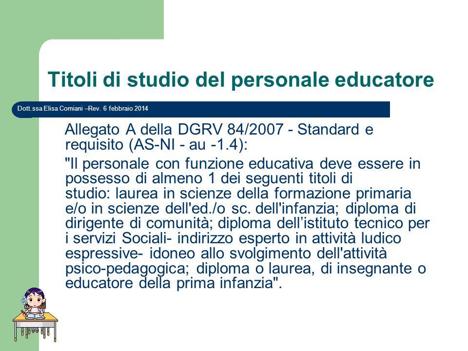 Titoli di studio del personale educatore I titoli di studio del personale educatore per i servizi alla prima infanzia, elencati nella L.R.