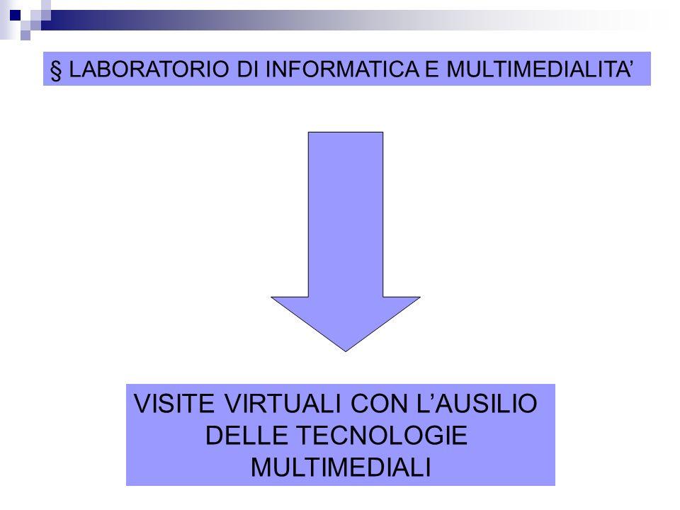 § LABORATORIO DI INFORMATICA E MULTIMEDIALITA VISITE VIRTUALI CON LAUSILIO DELLE TECNOLOGIE MULTIMEDIALI