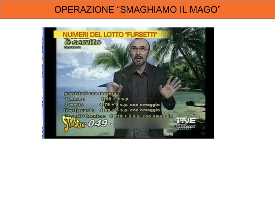 OPERAZIONE SMAGHIAMO IL MAGO