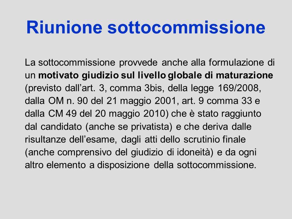 Riunione sottocommissione La sottocommissione provvede anche alla formulazione di un motivato giudizio sul livello globale di maturazione (previsto da