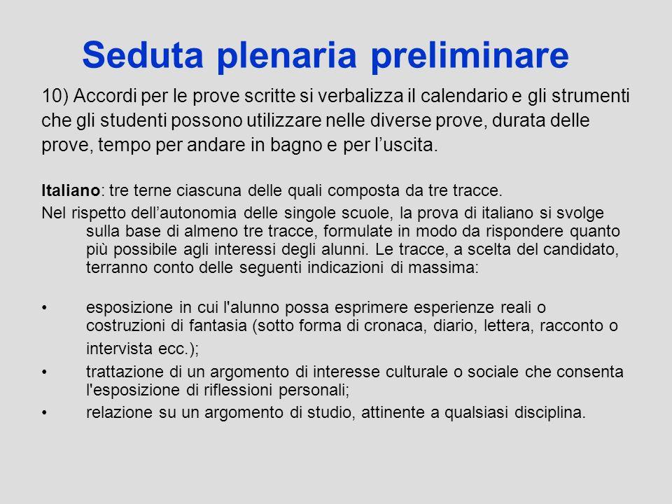 Seduta plenaria preliminare 10) Accordi per le prove scritte si verbalizza il calendario e gli strumenti che gli studenti possono utilizzare nelle div