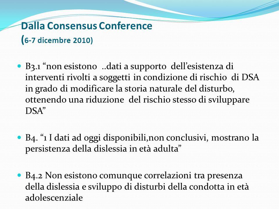 Dalla Consensus Conference ( 6-7 dicembre 2010) B3.1 non esistono..dati a supporto dellesistenza di interventi rivolti a soggetti in condizione di ris