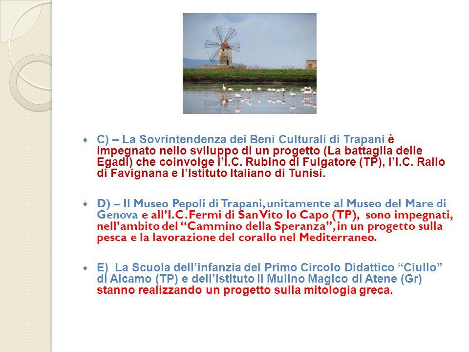 C) – La Sovrintendenza dei Beni Culturali di Trapani è impegnato nello sviluppo di un progetto (La battaglia delle Egadi) che coinvolge lI.C. Rubino d