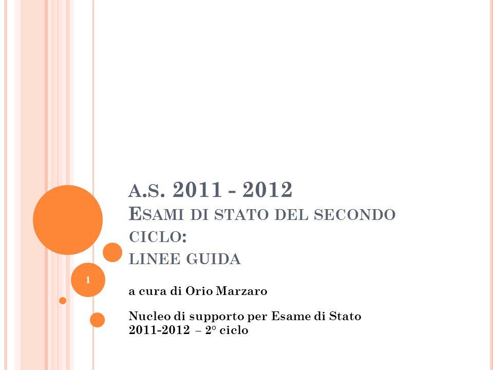 A. S. 2011 - 2012 E SAMI DI STATO DEL SECONDO CICLO : LINEE GUIDA a cura di Orio Marzaro Nucleo di supporto per Esame di Stato 2011-2012 – 2° ciclo 1