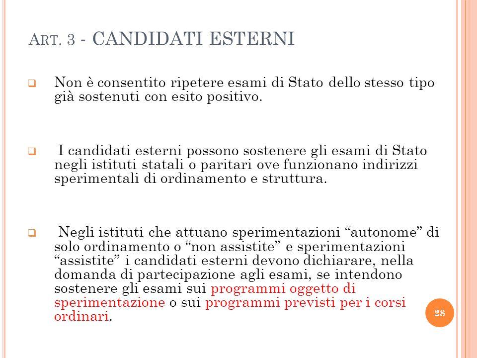 A RT. 3 - CANDIDATI ESTERNI Non è consentito ripetere esami di Stato dello stesso tipo già sostenuti con esito positivo. I candidati esterni possono s