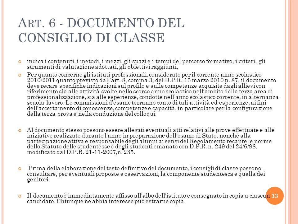 A RT. 6 - DOCUMENTO DEL CONSIGLIO DI CLASSE indica i contenuti, i metodi, i mezzi, gli spazi e i tempi del percorso formativo, i criteri, gli strument