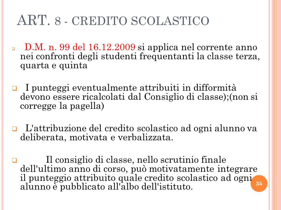 ART. 8 - CREDITO SCOLASTICO D.M. n. 99 del 16.12.2009 si applica nel corrente anno nei confronti degli studenti frequentanti la classe terza, quarta e