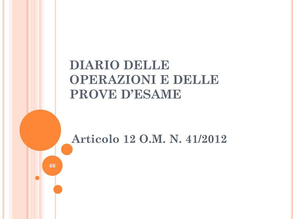 DIARIO DELLE OPERAZIONI E DELLE PROVE DESAME Articolo 12 O.M. N. 41/2012 46