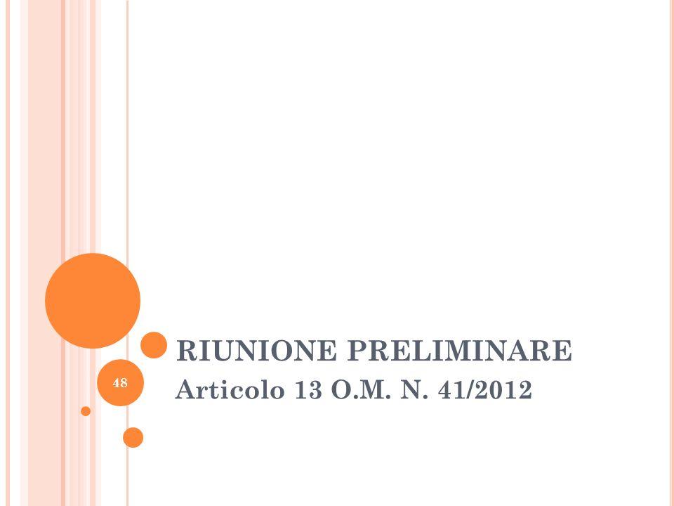 RIUNIONE PRELIMINARE Articolo 13 O.M. N. 41/2012 48