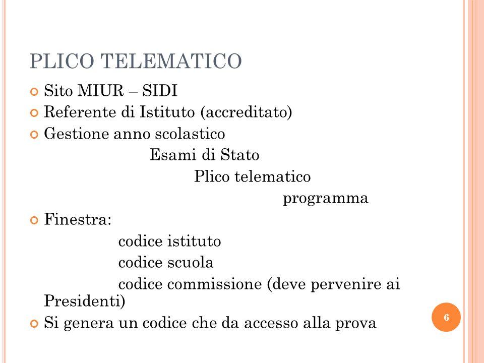 PLICO TELEMATICO Sito MIUR – SIDI Referente di Istituto (accreditato) Gestione anno scolastico Esami di Stato Plico telematico programma Finestra: cod