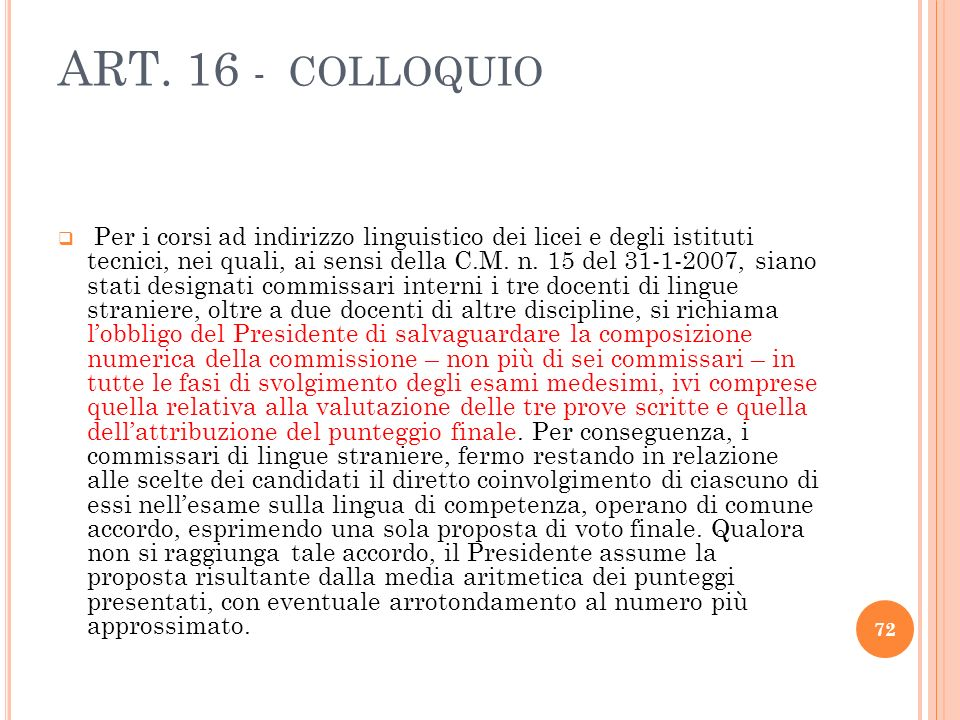 ART. 16 - COLLOQUIO Per i corsi ad indirizzo linguistico dei licei e degli istituti tecnici, nei quali, ai sensi della C.M. n. 15 del 31-1-2007, siano