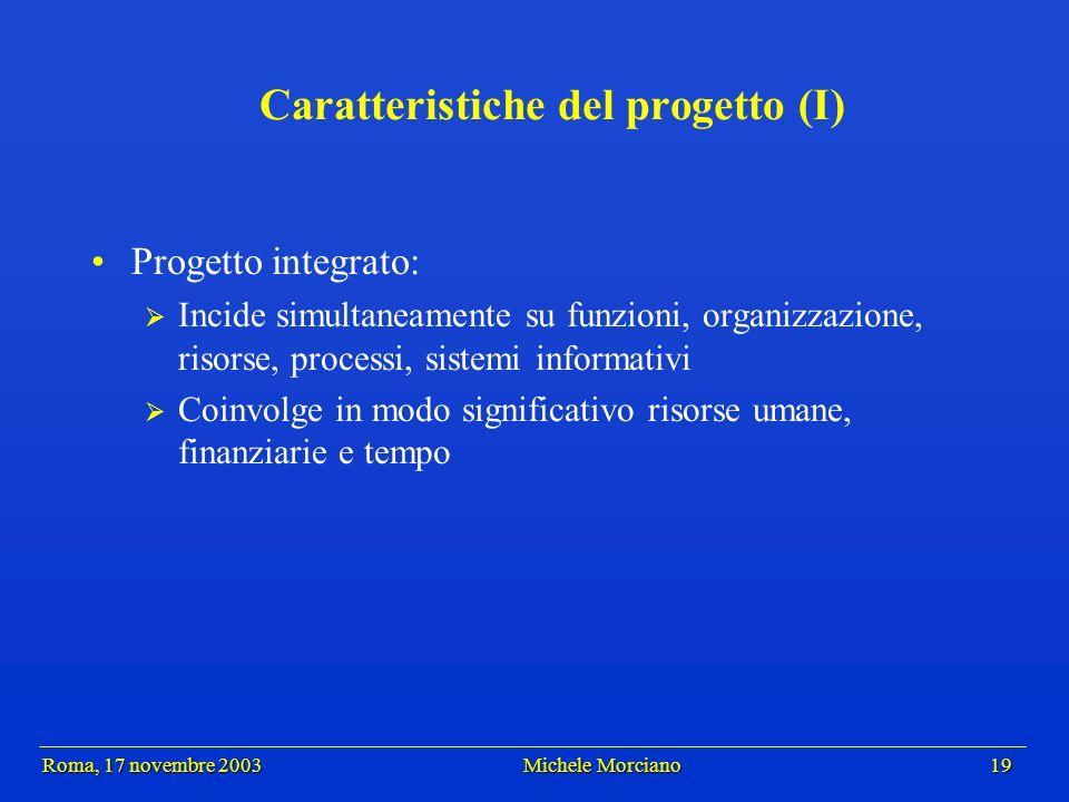 Roma, 17 novembre 2003 Michele Morciano 19 Roma, 17 novembre 2003 Michele Morciano 19 Caratteristiche del progetto (I) Progetto integrato: Incide simu