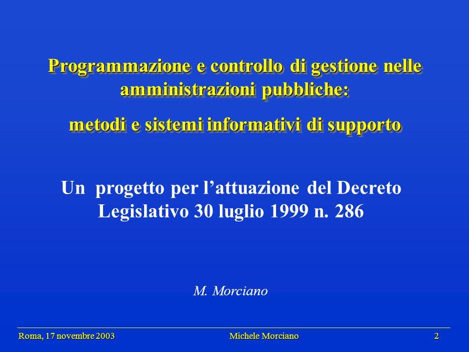 Roma, 17 novembre 2003 Michele Morciano 2 Roma, 17 novembre 2003 Michele Morciano 2 Programmazione e controllo di gestione nelle amministrazioni pubbl