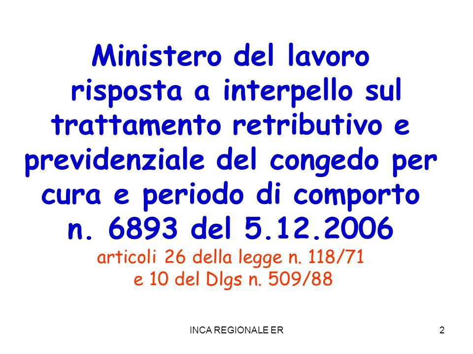 INCA REGIONALE ER2 Ministero del lavoro risposta a interpello sul trattamento retributivo e previdenziale del congedo per cura e periodo di comporto n