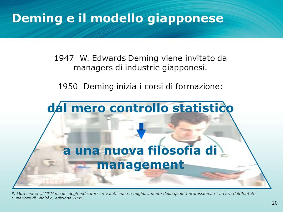 1947 W. Edwards Deming viene invitato da managers di industrie giapponesi. 1950 Deming inizia i corsi di formazione: dal mero controllo statistico a u