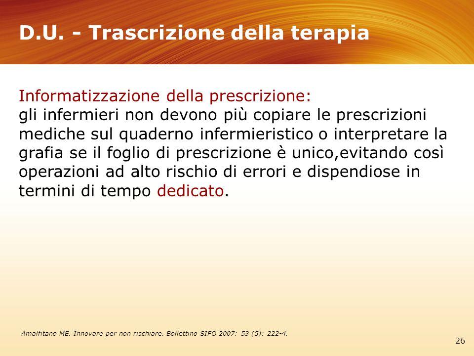 D.U. - Trascrizione della terapia 26 Informatizzazione della prescrizione: gli infermieri non devono più copiare le prescrizioni mediche sul quaderno