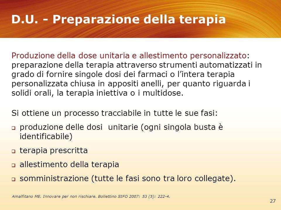 D.U. - Preparazione della terapia 27 Produzione della dose unitaria e allestimento personalizzato: preparazione della terapia attraverso strumenti aut