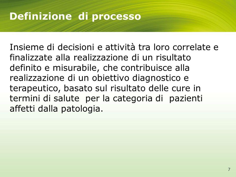 7 Insieme di decisioni e attività tra loro correlate e finalizzate alla realizzazione di un risultato definito e misurabile, che contribuisce alla rea