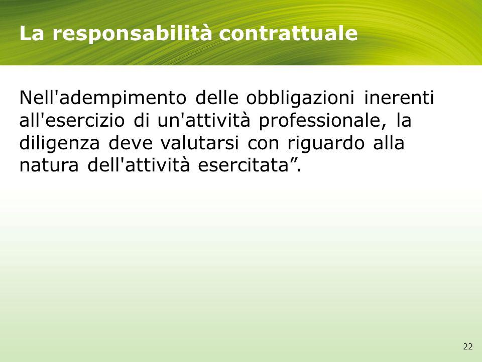 Nell'adempimento delle obbligazioni inerenti all'esercizio di un'attività professionale, la diligenza deve valutarsi con riguardo alla natura dell'att