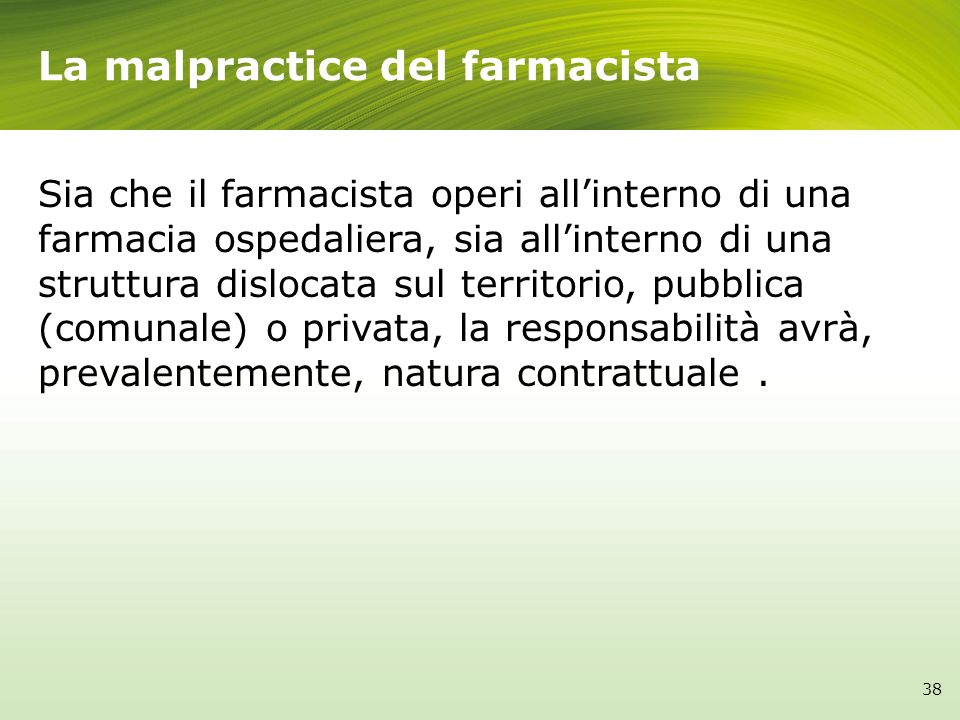 Sia che il farmacista operi allinterno di una farmacia ospedaliera, sia allinterno di una struttura dislocata sul territorio, pubblica (comunale) o pr