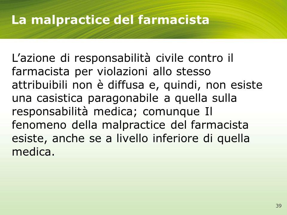 Lazione di responsabilità civile contro il farmacista per violazioni allo stesso attribuibili non è diffusa e, quindi, non esiste una casistica parago