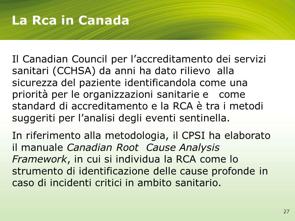 La Rca in Canada Il Canadian Council per laccreditamento dei servizi sanitari (CCHSA) da anni ha dato rilievo alla sicurezza del paziente identificand