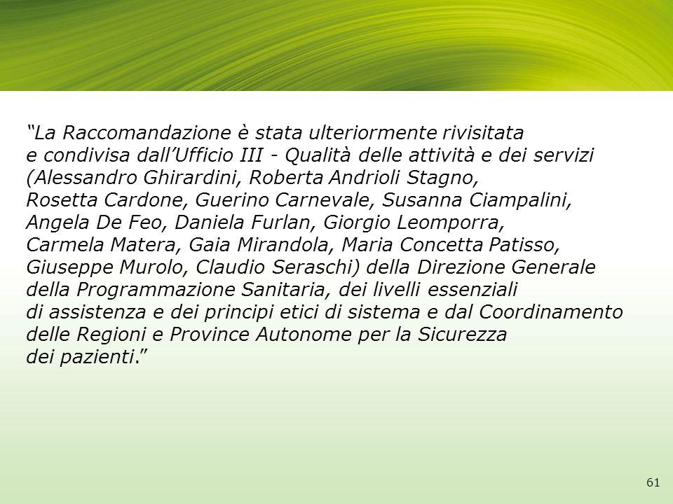 61 La Raccomandazione è stata ulteriormente rivisitata e condivisa dallUfficio III - Qualità delle attività e dei servizi (Alessandro Ghirardini, Robe