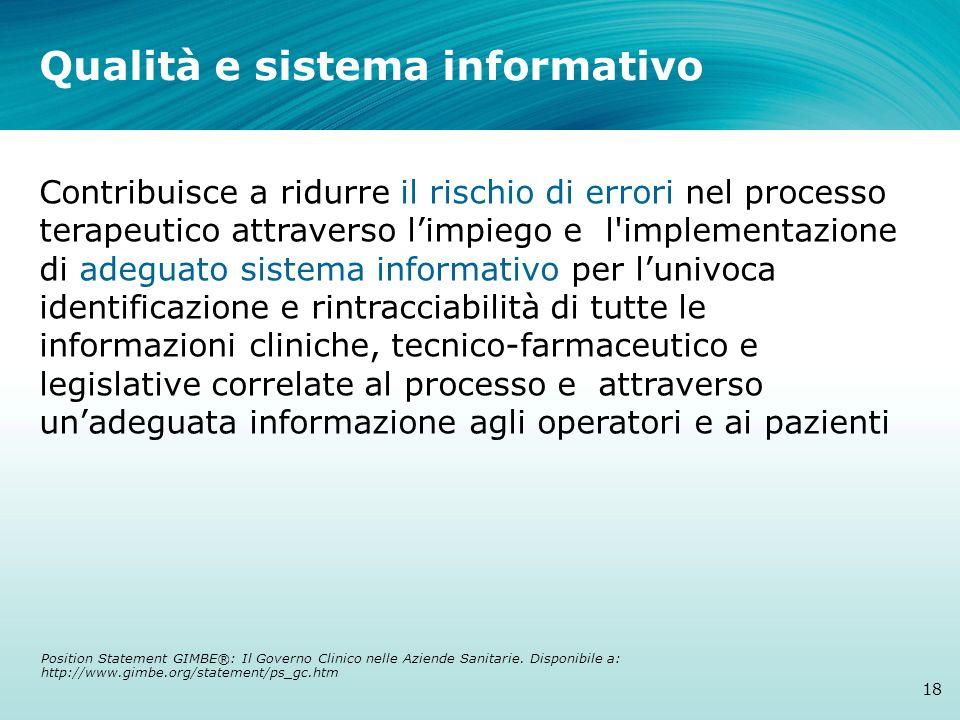 Qualità e sistema informativo 18 Contribuisce a ridurre il rischio di errori nel processo terapeutico attraverso limpiego e l'implementazione di adegu
