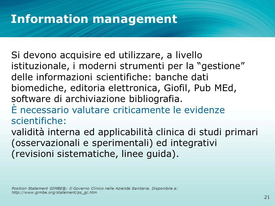 Information management 21 Si devono acquisire ed utilizzare, a livello istituzionale, i moderni strumenti per la gestione delle informazioni scientifi