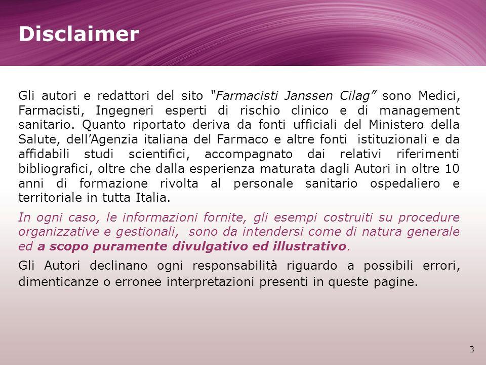 3 Gli autori e redattori del sito Farmacisti Janssen Cilag sono Medici, Farmacisti, Ingegneri esperti di rischio clinico e di management sanitario. Qu