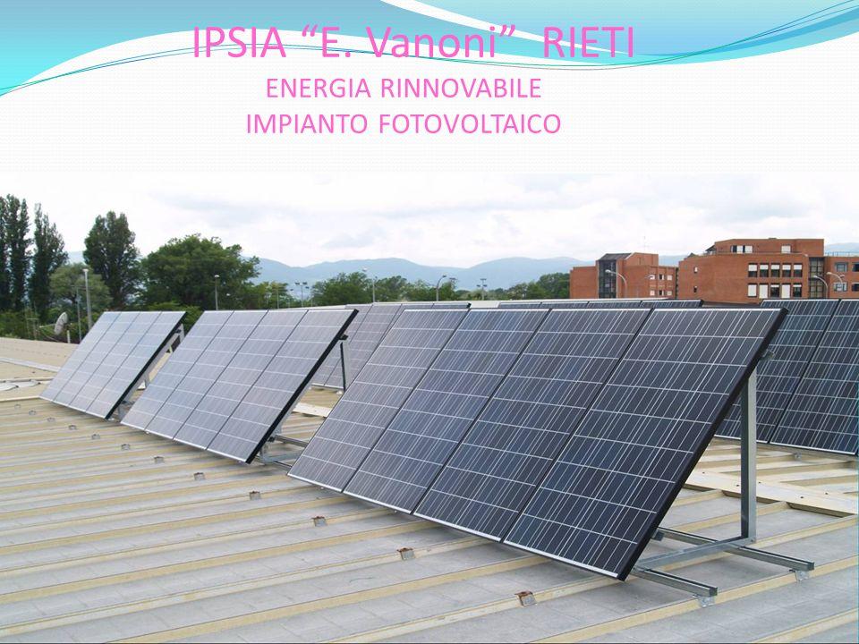 IPSIA E. Vanoni RIETI ENERGIA RINNOVABILE IMPIANTO FOTOVOLTAICO