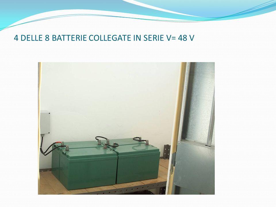4 DELLE 8 BATTERIE COLLEGATE IN SERIE V= 48 V