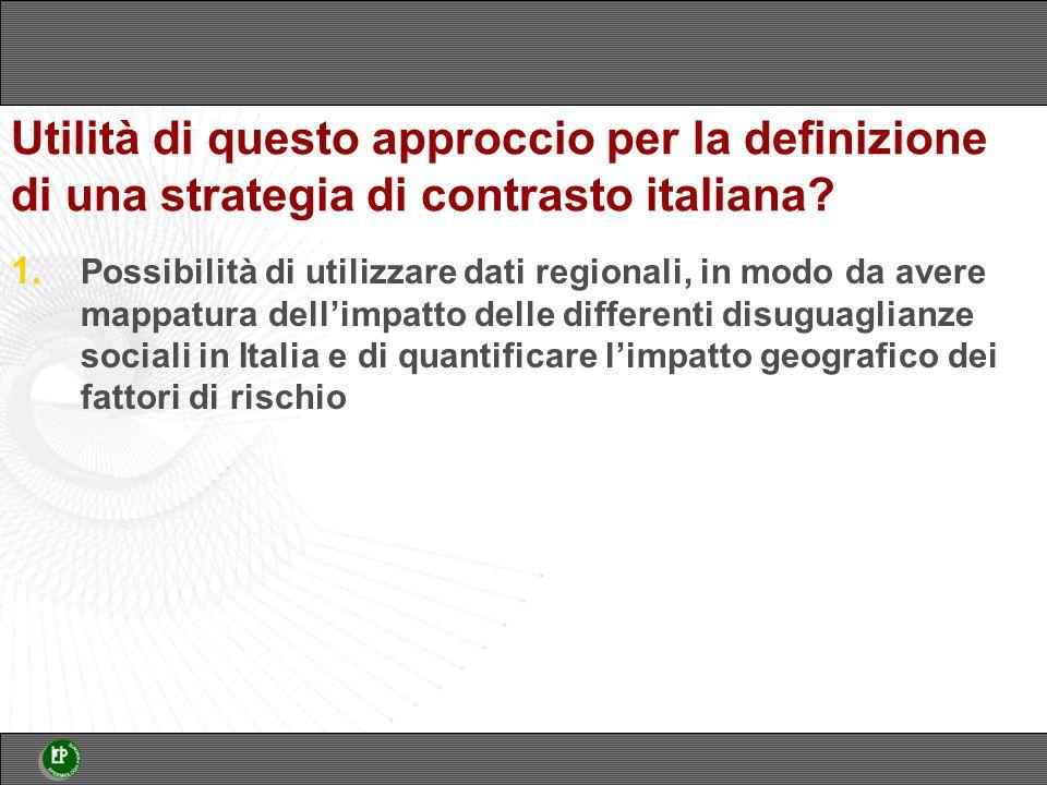 Utilità di questo approccio per la definizione di una strategia di contrasto italiana.