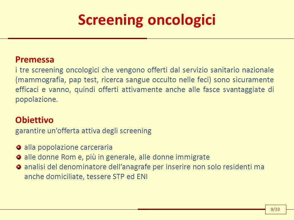 Screening oncologici Premessa i tre screening oncologici che vengono offerti dal servizio sanitario nazionale (mammografia, pap test, ricerca sangue o