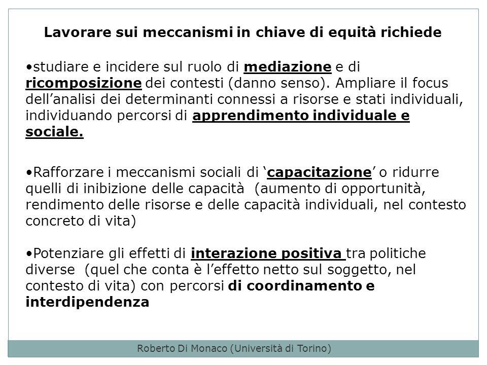 studiare e incidere sul ruolo di mediazione e di ricomposizione dei contesti (danno senso).