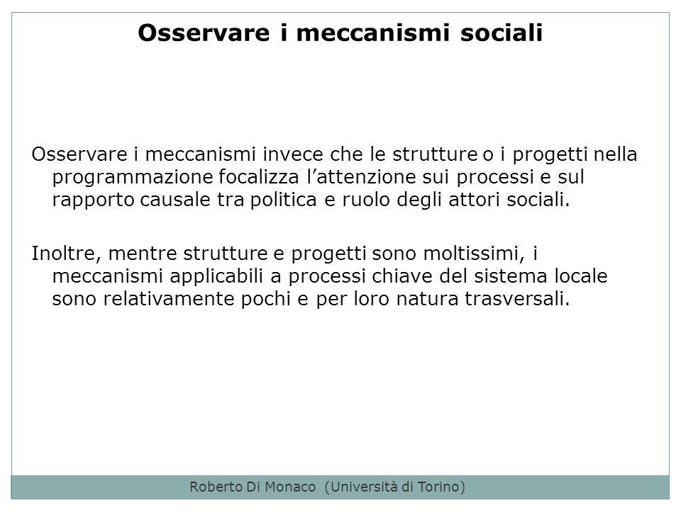 Roberto Di Monaco (Università di Torino) Dobbiamo avere presenti quattro famiglie di meccanismi note in letteratura.