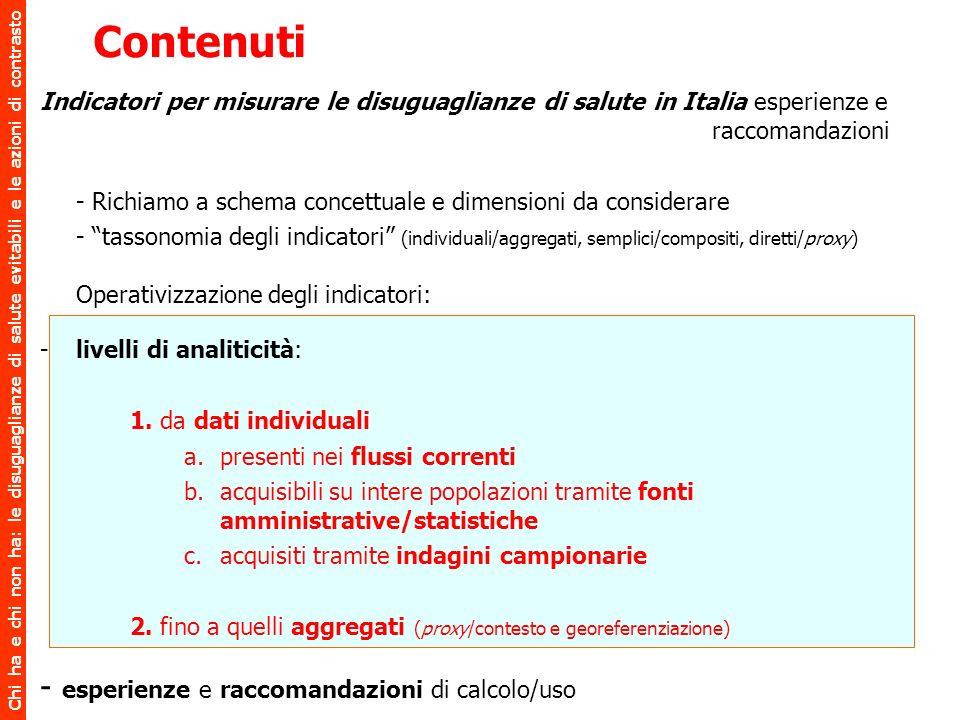 Chi ha e chi non ha: le disuguaglianze di salute evitabili e le azioni di contrasto Indicatori per misurare le disuguaglianze di salute in Italia espe