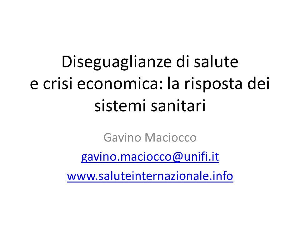 Diseguaglianze di salute e crisi economica: la risposta dei sistemi sanitari Gavino Maciocco gavino.maciocco@unifi.it www.saluteinternazionale.info