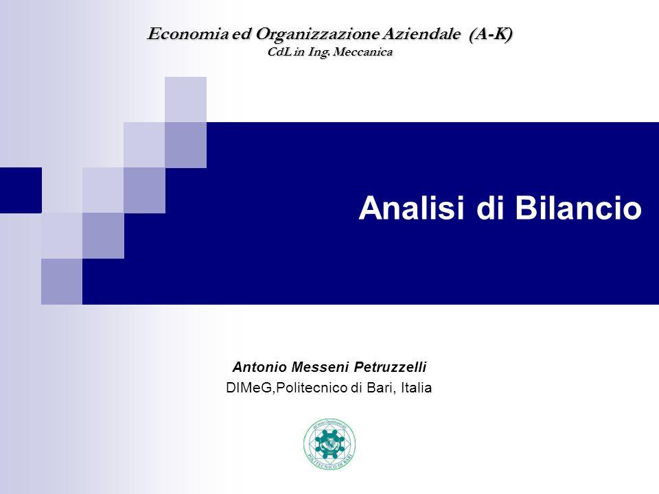 Antonio Messeni Petruzzelli DIMeG,Politecnico di Bari, Italia Economia ed Organizzazione Aziendale (A-K) CdL in Ing. Meccanica Analisi di Bilancio