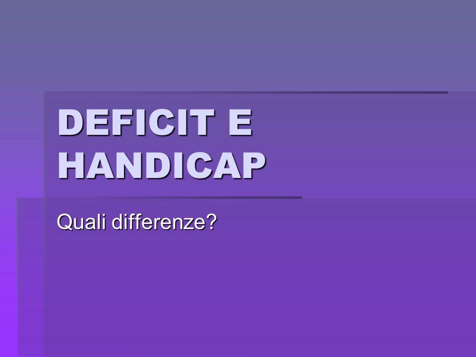 DEFICIT E HANDICAP Quali differenze?