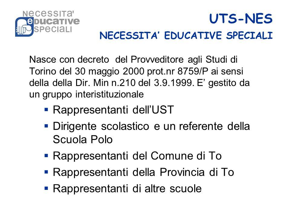 UTS-NES NECESSITA EDUCATIVE SPECIALI Nasce con decreto del Provveditore agli Studi di Torino del 30 maggio 2000 prot.nr 8759/P ai sensi della della Di