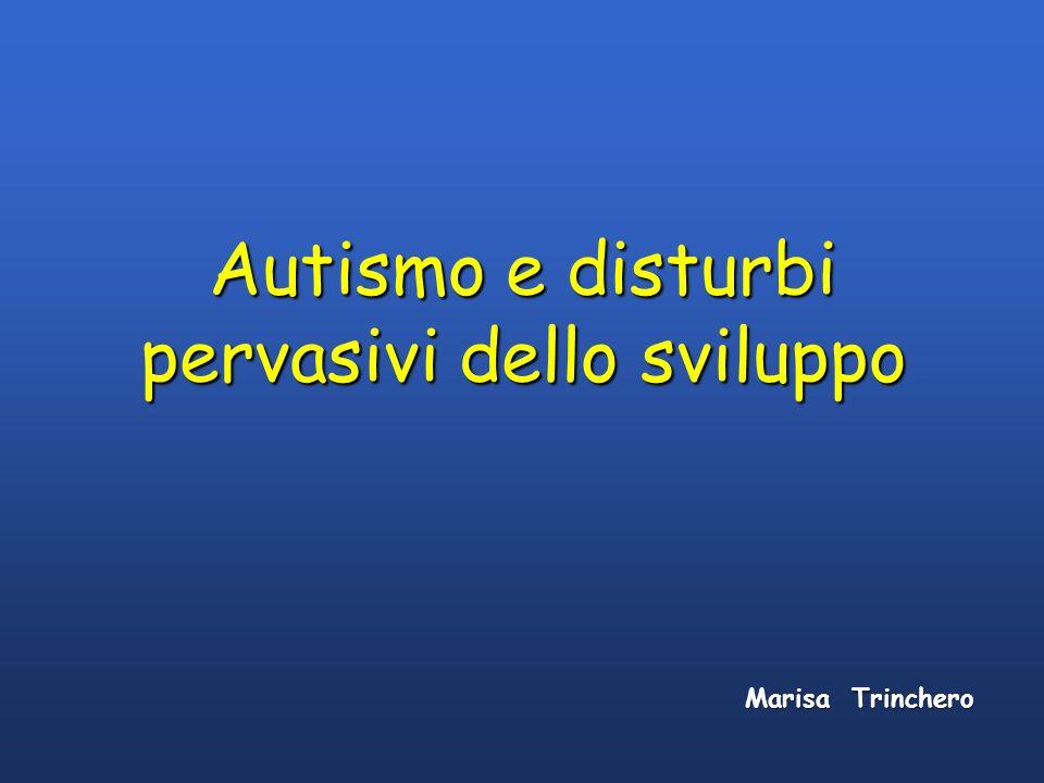 Autismo e disturbi pervasivi dello sviluppo Marisa Trinchero