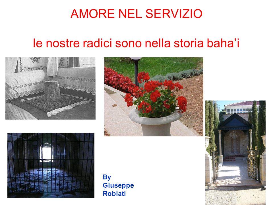 AMORE NEL SERVIZIO le nostre radici sono nella storia bahai By Giuseppe Robiati