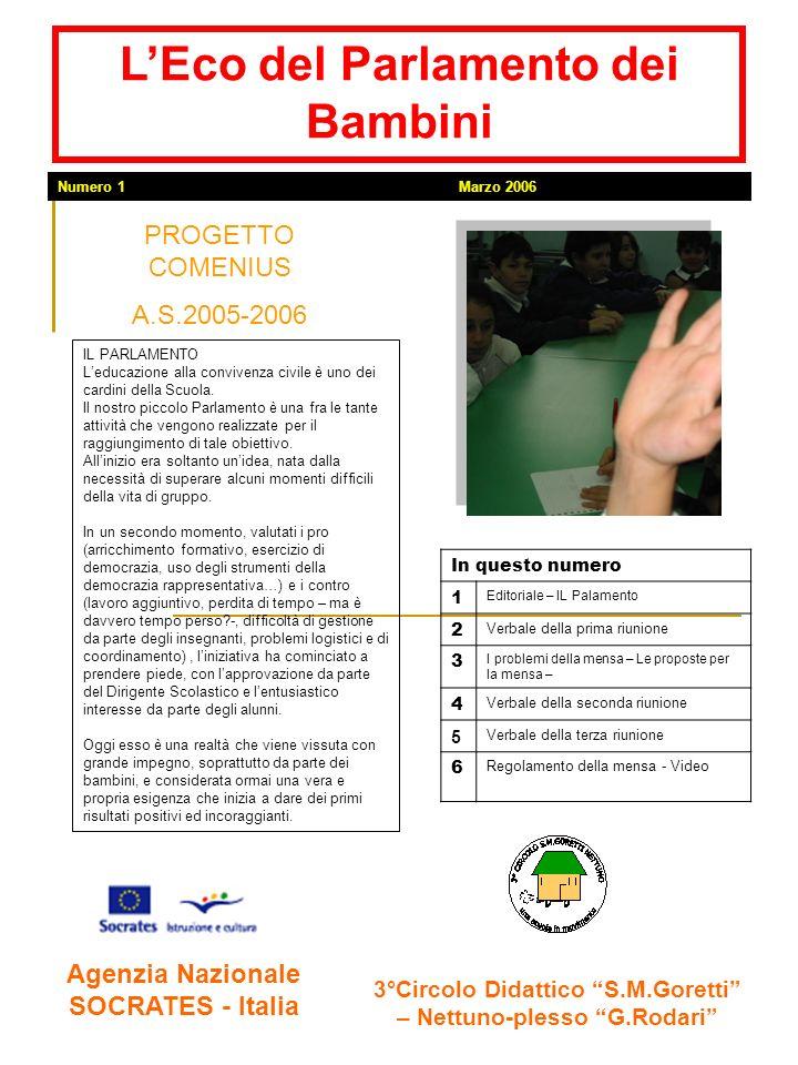 3°Circolo Didattico S.M.Goretti – Nettuno-plesso G.Rodari PROGETTO COMENIUS A.S.2005-2006 Agenzia Nazionale SOCRATES - Italia LEco del Parlamento dei